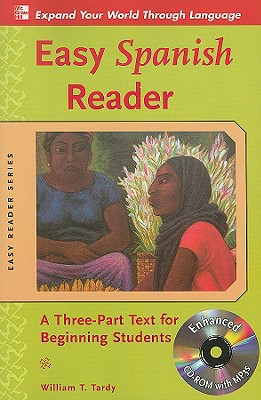 Easy Spanish Reader: A Three-Part Text For Beginning Students - Tardy, William T