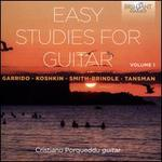 Easy Studies for Guitar, Vol. 1: Garrido, Koshkin, Smith-Brindle, Tansman