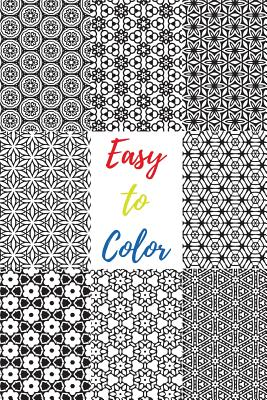 Easy to Color: 60 Beautiful Black & White Patterns to Color in & Relax Your Mind - Coloring Books, Make Sense