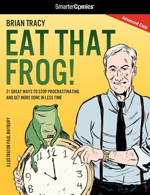 Eat That Frog! - Tracy, Brian, and Bunn, Cullen (Compiled by)