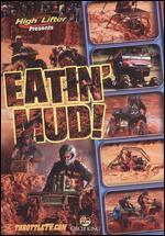 Eatin' Mud!