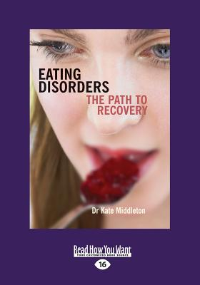 Eating Disorders: The Path to Recovery - Middleton, Kate