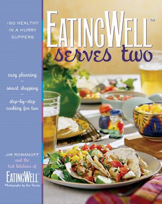 Eatingwell Serves Two: 150 Healthy in a Hurry Suppers - Romanoff, Jim