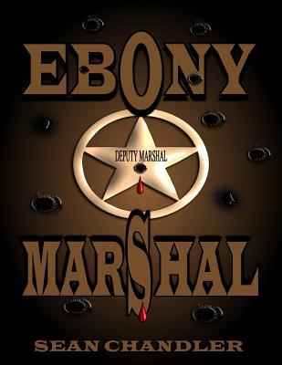 Ebony Marshal - Chandler, Sean M