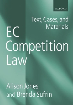 EC Competition Law: Text, Cases, and Materials - Jones, Alison, and Sufrin, Brenda