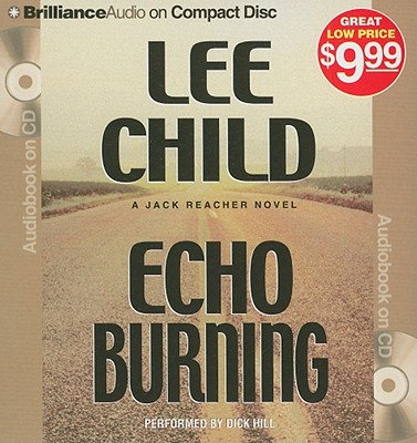 Echo Burning - Child, Lee, New, and Hill, Dick (Read by)