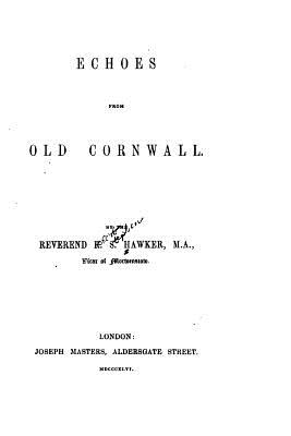 Echoes from Old Cornwall - Hawker, Robert Stephen