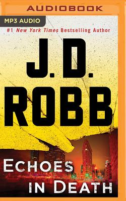 Echoes in Death - Robb, J D, and Ericksen, Susan (Read by)