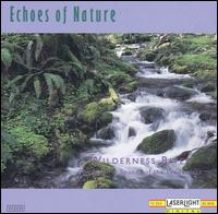 Echoes of Nature: Wilderness River - Various Artists