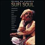 Echos du Paradis: Sufi Soul -- Afghanistan Egypt Iran
