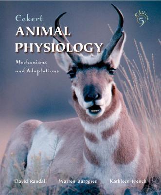 Eckert Animal Physiology - Randall, David J, and Burggren, Warren, and French, Kathleen