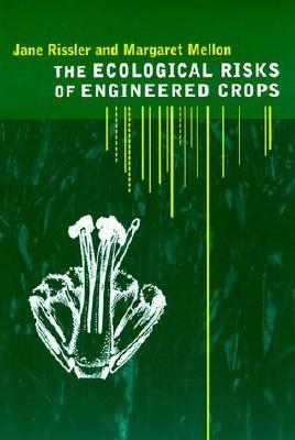 Ecological Risks of Engineered Crops - Rissler, Jane