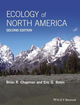 Ecology of North America - Chapman, Brian R., and Bolen, Eric G.