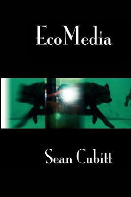 Ecomedia - Cubitt, Sean