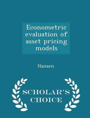 Econometric Evaluation of Asset Pricing Models - Scholar's Choice Edition - Hansen, Lars Peter