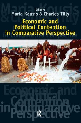 Economic and Political Contention in Comparative Perspective - Kousis, Maria (Editor), and Tilly, Charles, PhD (Editor)