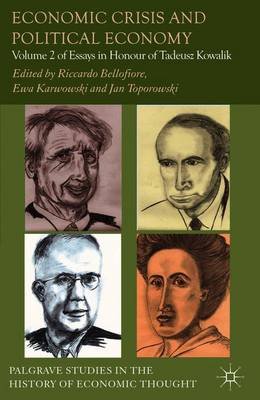Economic Crisis and Political Economy: Volume 2 of Essays in Honour of Tadeusz Kowalik - Bellofiore, Riccardo (Editor), and Karwowski, Ewa (Editor), and Toporowski, Jan (Editor)