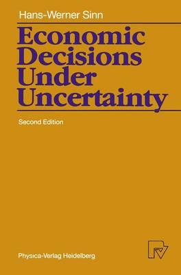 Economic Decisions Under Uncertainty - Sinn, Hans-Werner