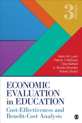 Economic Evaluation in Education: Cost-Effectiveness and Benefit-Cost Analysis - Levin, Henry M, and McEwan, Patrick J, and Belfield, Clive R