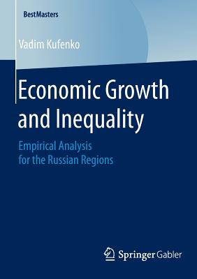 Economic Growth and Inequality: Empirical Analysis for the Russian Regions - Kufenko, Vadim