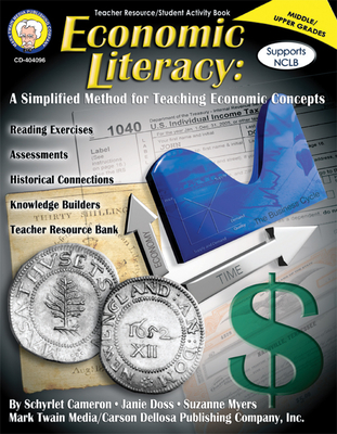 Economic Literacy, Grades 6 - 12: A Simplified Method for Teaching Economic Concepts - Cameron, Schyrlet, and Doss, Janie, and Myers, Suzanne