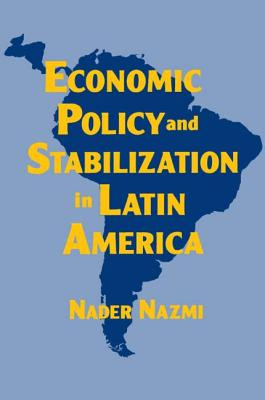 Economic Policy and Stabilization in Latin America - Nazmi, Nader