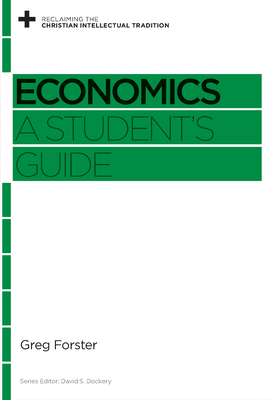 Economics: A Student's Guide - Forster, Greg, and Dockery, David S (Editor)