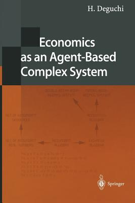 Economics as an Agent-Based Complex System: Toward Agent-Based Social Systems Sciences - Deguchi, H