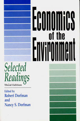 Economics of the Environment: Selected Readings - Dorfman, Robert (Editor), and Dorfman, Nancy S (Editor)