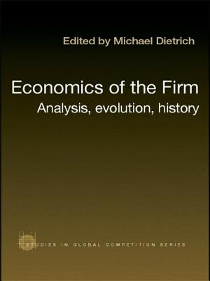 Economics of the Firm: Analysis, Evolution and History - Dietrich Michael