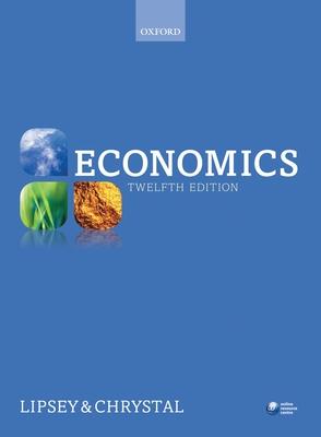 Economics - Lipsey, Richard G., and Chrystal, Alec