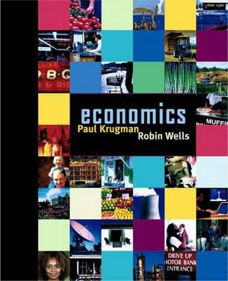 Economics - Krugman, Paul R., and Wells, Robin, Mr.
