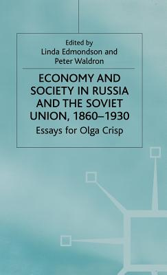 Economy and Society in Russia and the Soviet Union, 1860-1930: Essays for Olga Crisp - Edmondson, Linda (Editor), and Waldron, Peter (Editor)