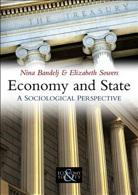 Economy and State: A Sociological Perspective - Bandelj, Nina, and Sowers, Elizabeth