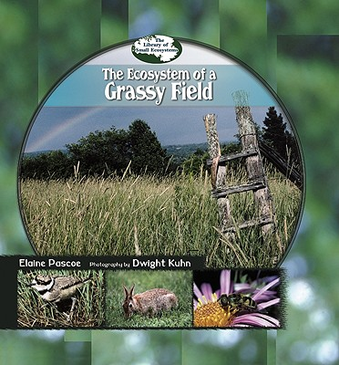 Ecosystem of a Grassy Field - Pascoe, Elaine, and Kuhn, Dwight