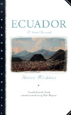 Ecuador: A Travel Journal - Michaux, Henri, and Magowan, Robin (Translated by)