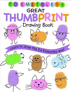 Ed Emberley's Great Thumbprint Drawing Book - Emberley, Ed