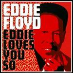 Eddie Loves You So - Eddie Floyd