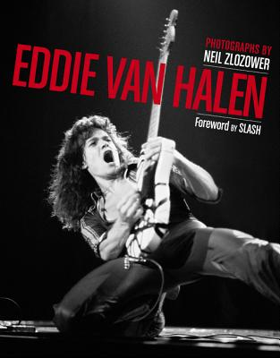 Eddie Van Halen - Zlozower, Neil, and Slash (Foreword by)