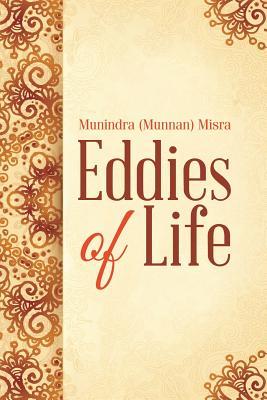 Eddies of Life - Misra, Munindra (Munnan)