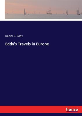 Eddy's Travels in Europe - Eddy, Daniel C