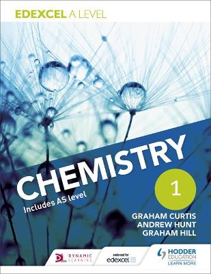 Edexcel A Level Chemistry Student Book 1 - Hunt, Andrew, and Curtis, Graham, and Hill, Graham