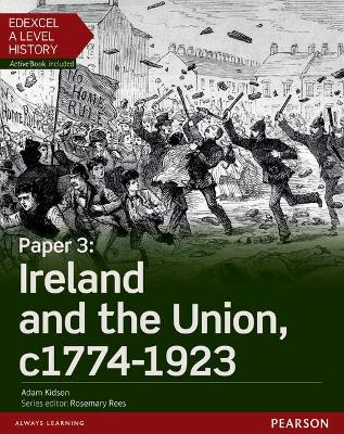 Edexcel A Level History, Paper 3: Ireland and the Union c1774-1923 Student Book + ActiveBook - Kidson, Adam