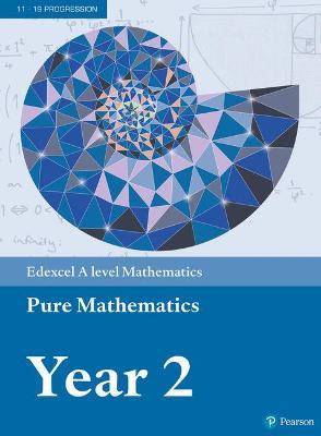 Edexcel A level Mathematics Pure Mathematics Year 2 Textbook + e-book -