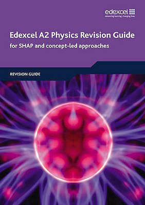 Edexcel A2 Physics Revision Guide - Clays, Ken, and Milward, Charlie, and Bridgeman, Keith