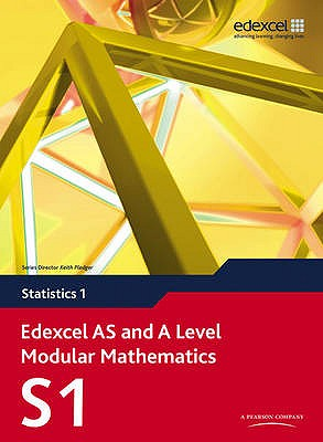Edexcel AS and A Level Modular Mathematics Statistics 1 S1 - Attwood, Greg (Editor), and Clegg, Alan (Editor), and Dyer, Jane (Editor)
