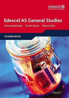 Edexcel AS General Studies - Little, Edward, and Batchelor, Anthony, and Davies, Gareth
