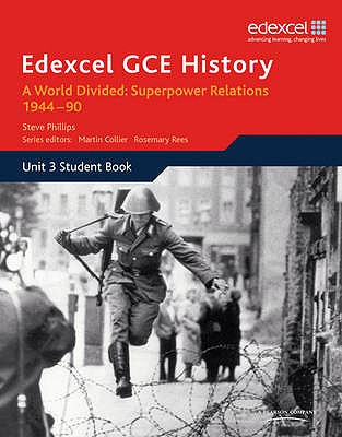 Edexcel GCE History A2 Unit 3 E2 A World Divided: Superpower Relations 1944-90 - Phillips, Steve (Editor)