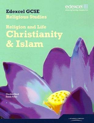 Edexcel GCSE Religious Studies Unit 1A: Religion and Life - Christianity & Islam Stud Book - Tyler, Sarah K., and Reid, Gordon