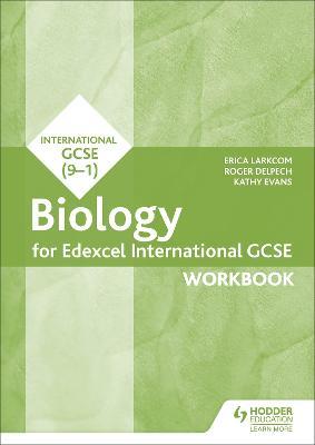 Edexcel International GCSE Biology Workbook - Larkcom, Erica, and Delpech, Roger, and Evans, Kathy